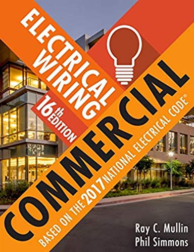 electrical wiring commercial phil simmons ray c mullin rh amazon com electrical wiring commercial 15th edition answer key electrical wiring commercial 16th edition pdf