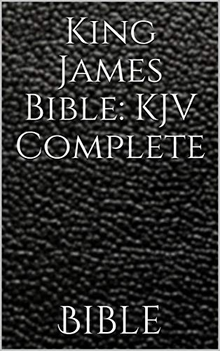 King James Bible: KJV Complete - Kindle edition by Bible