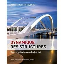 Dynamique des Structures: Bases et Applications Pour Génie Civil
