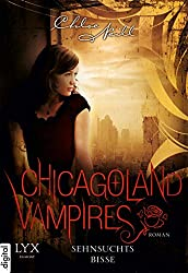 Chicagoland Vampires: Sehnsuchtsbisse