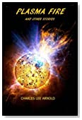 Plasma Fire: And Other Stories