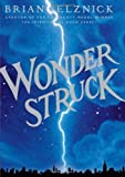 img - for Wonderstruck by Selznick, Brian (1st (first) Edition) [Hardcover(2011)] book / textbook / text book