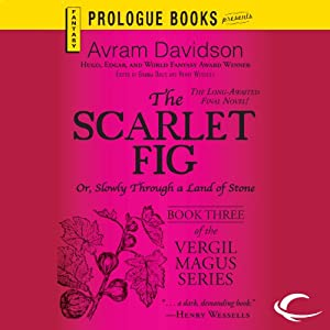 The Scarlet Fig or, Slowly Through a Land of Stone Audiobook