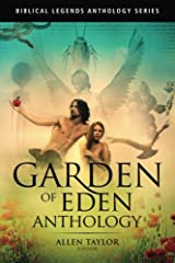 Garden of Eden Anthology (Biblical Legends Anthology Series) (Volume 1) Paperback