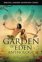 Garden of Eden Anthology (Biblical Legends Anthology Series) (Volume 1)
