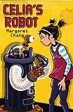 Celia's Robot, Margaret Chang, 0823421813