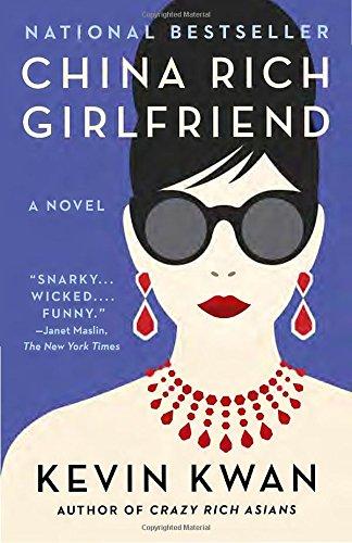 China Rich Girlfriend  Crazy Rich Asians Trilogy