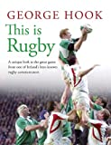 This Is Rugby, George Hook, 1444743996