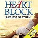 Heart Block Hörbuch von Melissa Brayden Gesprochen von: Mia Chiaromonte
