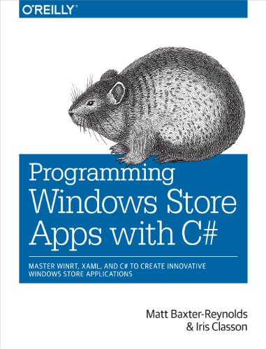 Programming Windows Store Apps with C#: Master WinRT, XAML,  and C# to Create Innovative Windows 8 Applications (Metro Master)