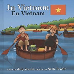 In Vietnam/en Vietnam (Global Adventures/ Aventuras Globales) (Spanish Edition) Judith Mazzeo Zocchi