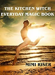 The Kitchen Witch Everyday Magic Book (The Kitchen Witch Collection 9) (English Edition)