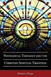 Pentecostal Theology and the Christian Spiritual Tradition: