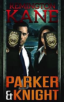 Parker & Knight by [Kane, Remington]
