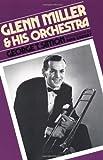 Glenn Miller & His Orchestra (A Da Capo paperback)