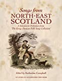 Songs from North-East Scotland : A Selection for Performers from 'The Greig-Duncan Folk Song Collection', Marr, Michael, 1906566011