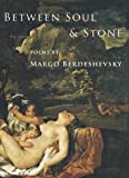 Between Soul and Stone, Margo Berdeshevsky, 1931357862