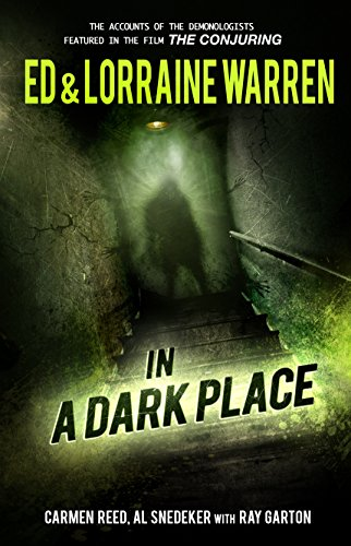 In a Dark Place (Ed & Lorraine Warren Book 4) (The Story Of Ed And Lorraine Warren)