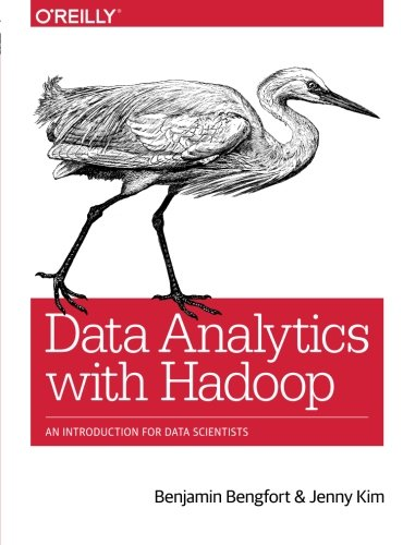 Data Analytics with Hadoop: An Introduction for Data Scientists by O Reilly Media