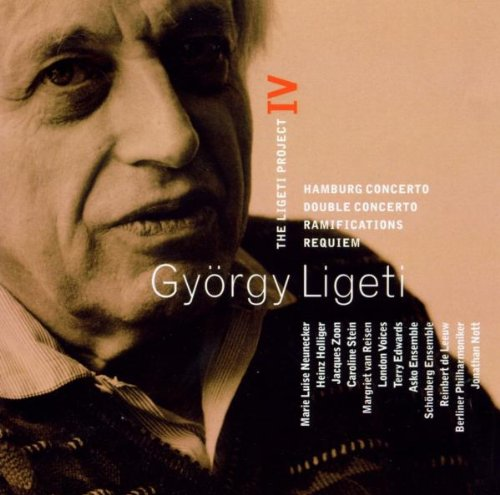 The Ligeti Project IV: Hamburg Concerto (Horn Concerto) / Double Concerto / Ramifications / Requiem