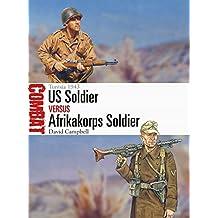 US Soldier vs Afrikakorps Soldier: Tunisia 1943