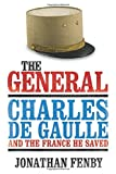 img - for The General: Charles De Gaulle and the France He Saved book / textbook / text book