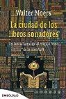La ciudad de los libros soñadores: Un fantástico viaje al mágico reino de la literatura. par Walter