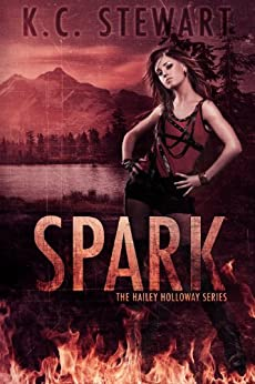 Spark (The Hailey Holloway Series Book 1) by [Stewart, K.C.]