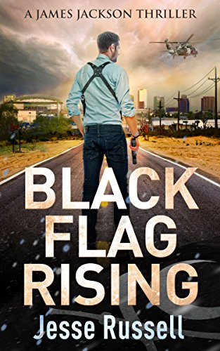 Black Flag Rising: A James Jackson Thriller by [Russell, Jesse]