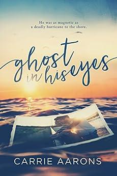 Ghost in His Eyes by [Aarons, Carrie]