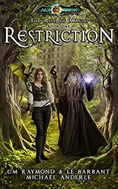 Restriction: Age Of Magic (The Rise of Magic Book 1)