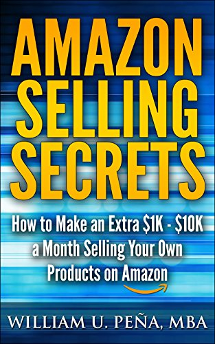 B.o.o.k Amazon Selling Secrets: How to Make an Extra $1K - $10K a Month Selling Your Own Products on Amazon<br />DOC