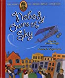 Nobody Owns The Sky: The Story Of Brave Bessie Coleman (Turtleback School & Library Binding Edition)