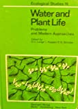 Water and Plant Life : Problems and Modern Approaches, , 038707838X