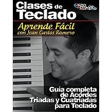 GUÍA COMPLETA DE ACORDES TRIADAS Y CUATRIADAS PARA PIANO Y TECLADO (Spanish Edition).: Aprende de manera fácil e intuitiva a tocar estos acordes en todas sus posiciones para todas las tonalidades.
