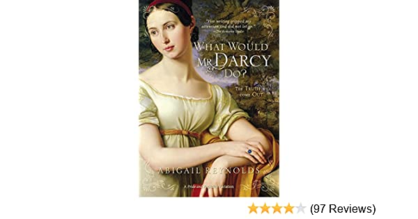 What would mr darcy do a pride prejudice variation book 3 what would mr darcy do a pride prejudice variation book 3 kindle edition by abigail reynolds literature fiction kindle ebooks amazon fandeluxe Choice Image