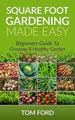 square-foot-gardening-made-easy-beginners-guide-to-growing-a-healthy-garden-step-by-step