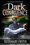 Dark Confluence (The Darkening': A Contemporary Dark Fantasy Trilogy Book 1)