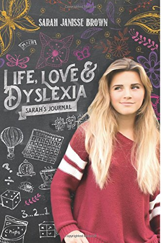 Read Online Life, Love & Dyslexia: Sarah's Journal pdf