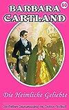 60 die heimliche geliebte die zeitlose romansammlung von barbara cartland german edition