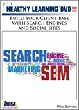Build Your Client Base With Search Engines and Social Sites by Mike Bannan