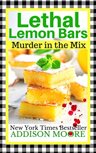Lethal Lemon Bars (MURDER IN THE MIX Book 9) by [Moore, Addison]
