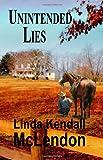 Unintended Lies, Linda Kendall McLendon, 0983883270
