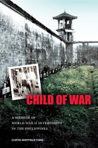 Child of War: A Memoir of World War II Internment in the Philippines