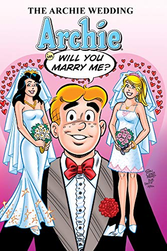 The Archie Wedding: Archie in Will You Marry Me? (The Married Life Series)
