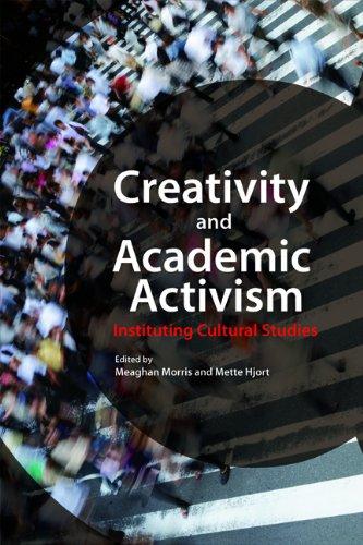 Creativity and Academic Activism: Instituting Cultural Studies