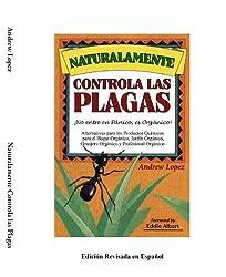 C o n t r o l  N a t u r a l  d e  P l a g a s  Alternativas (Organic Gardening Series nº 2) (Spanish Edition)