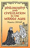 Philosophy and Civilization in the Middle Ages, Maurice DeWulf, 0486443892