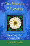 The Miracle of Flowers, Robin Clark, 1453816852