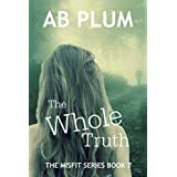 The Whole Truth (The MisFit Series Book 7)